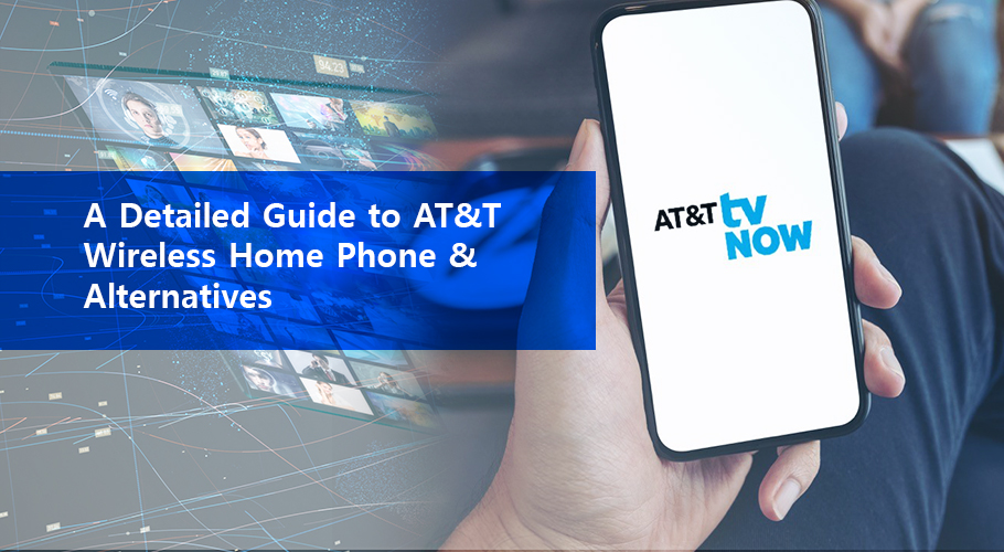 AT&T Wireless Home Phone Service & Alternatives