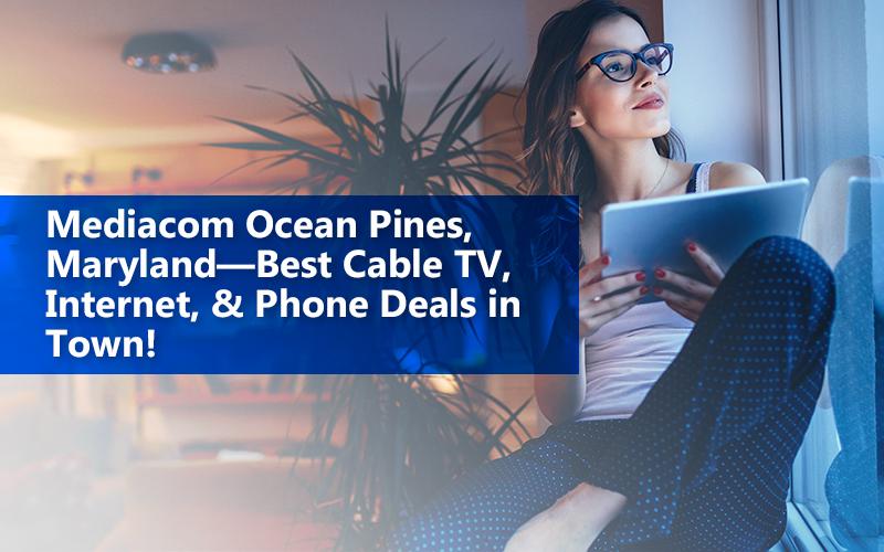 Tv Home Phone Mediacom Internet In Ocean Pines Maryland