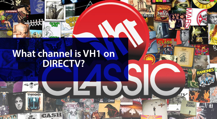 What channel is VH1 on DIRECTV?